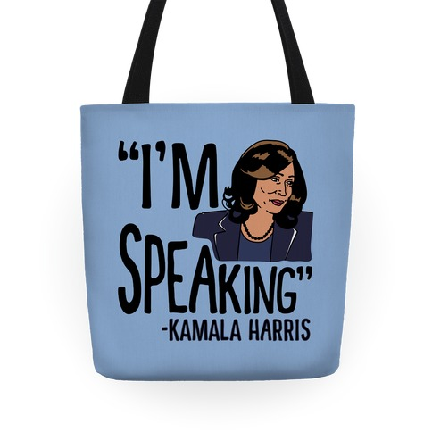 I'm Speaking Kamala Harris Tote