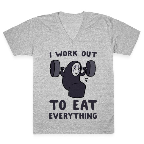 I Work Out to Eat Everything - No Face V-Neck Tee Shirt