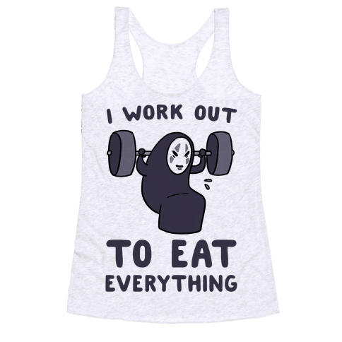 I Work Out to Eat Everything - No Face Racerback Tank Top