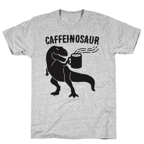 Caffeinosaur T-Shirt