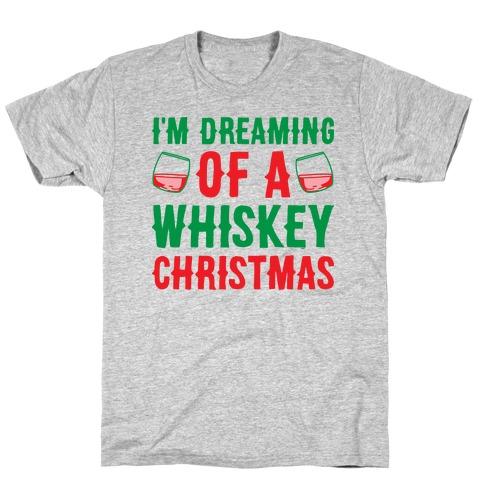 I'm Dreaming Of A Whiskey Christmas T-Shirt