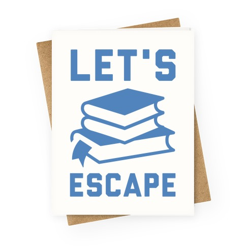 Let's Escape Greeting Card