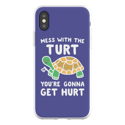 Mess With The Turt You're Gonna Get Hurt Phone Flexi-Case