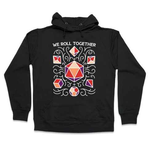 We Roll Together Hooded Sweatshirt