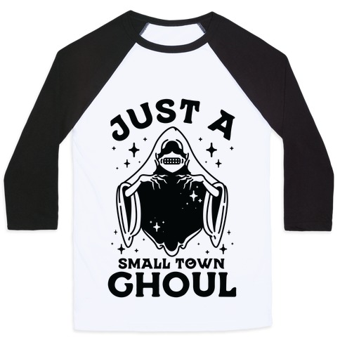 Just A Small Town Ghoul Baseball Tee