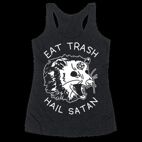 Eat Trash Hail Satan Possum Racerback Tank Top