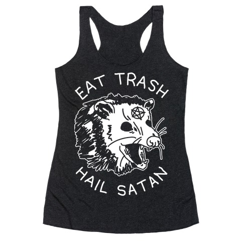 Eat Trash Hail Satan Possum Racerback Tank Top