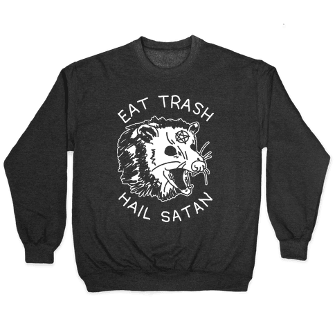 Eat Trash Hail Satan Possum Pullover