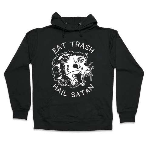 Eat Trash Hail Satan Possum Hooded Sweatshirt