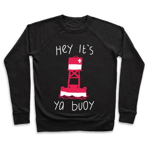 Hey It's Ya Buoy Pullover