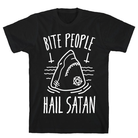 Bite People Hail Satan - Shark (White) T-Shirt