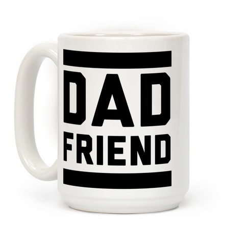 Dad Friend Coffee Mug