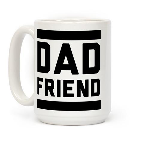 Dad Friend Coffee Mug