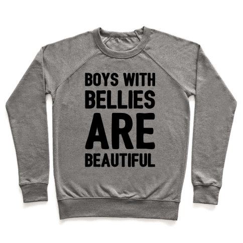 Boys With Bellies Are Beautiful Pullover