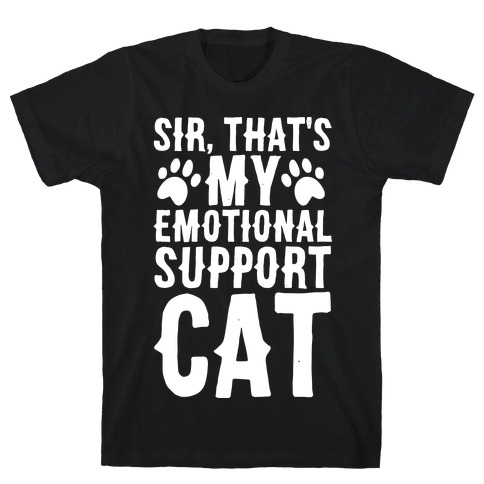 Sir, That's My Emotional Support Cat T-Shirt