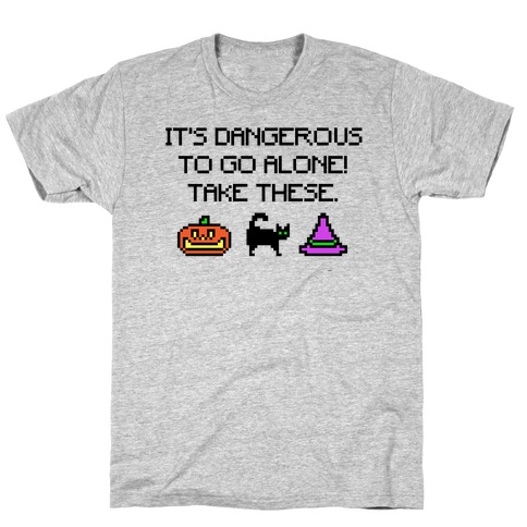 It's Dangerous To Go Alone Take These Halloween Parody T-Shirt