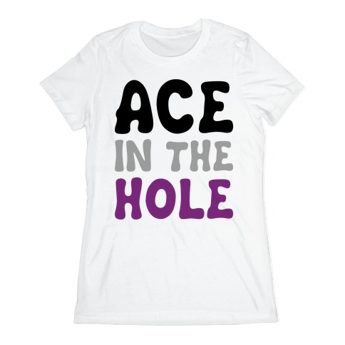 Ace In The Hole Womens T-Shirt