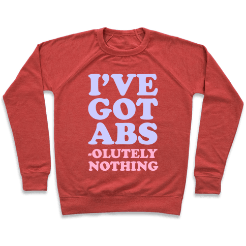 I've Got Abs- olutely Nothing Pullover