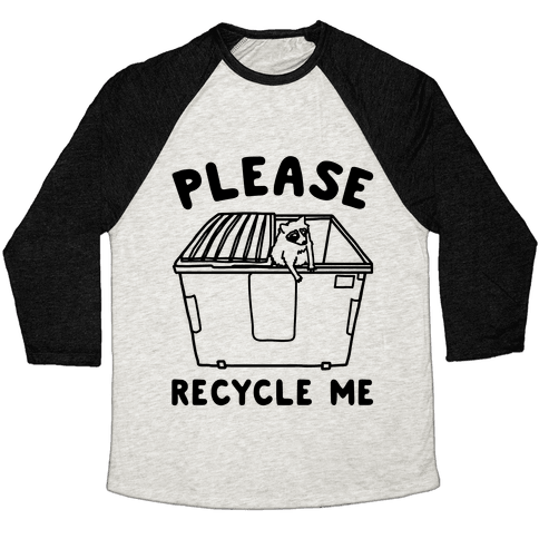Please Recycle Me  Baseball Tee