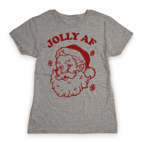 Jolly AF Womens T-Shirt