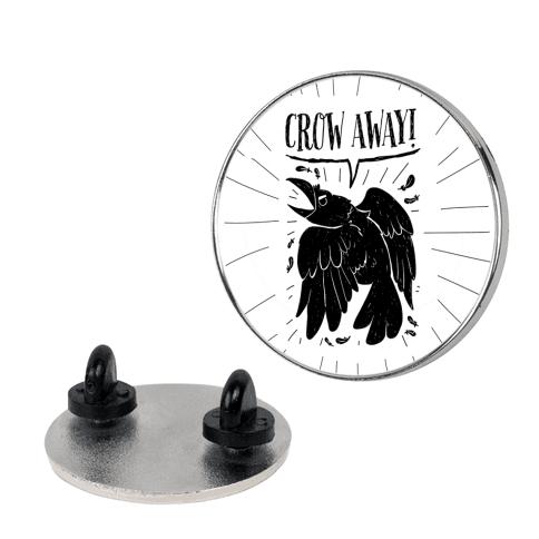 Crow Away Pin