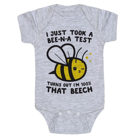 I Just Took A Bee-N-A Test Turns Out I'm 100% That Beech Baby Onesy