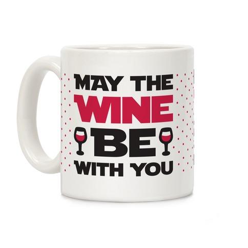 May The Wine Be With You Coffee Mug