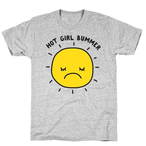 Hot Girl Bummer T-Shirt