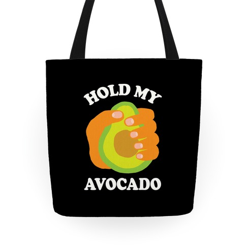 Hold My Avocado Tote