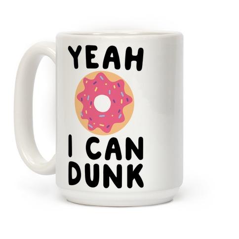 Yeah, I Can Dunk Coffee Mug