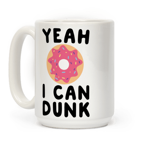 Yeah, I Can Dunk Coffee Mug
