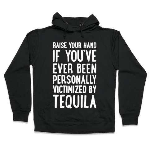Personally Victimized By Tequila Hooded Sweatshirt