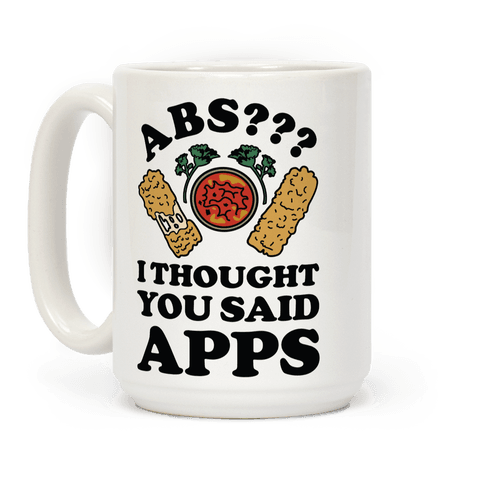 Abs I Thought You Said Apps Mug