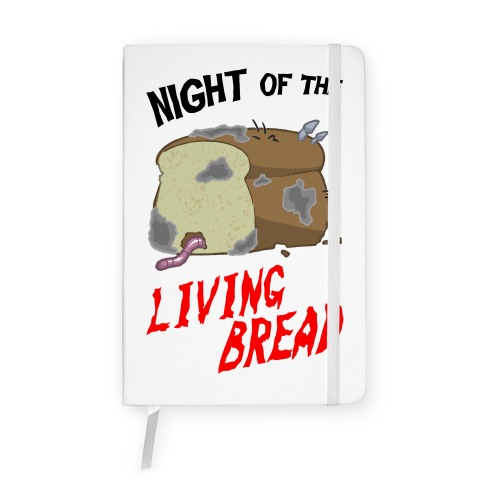 Night Of The Living Bread Notebook