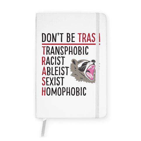 Don't Be TRASH Notebook