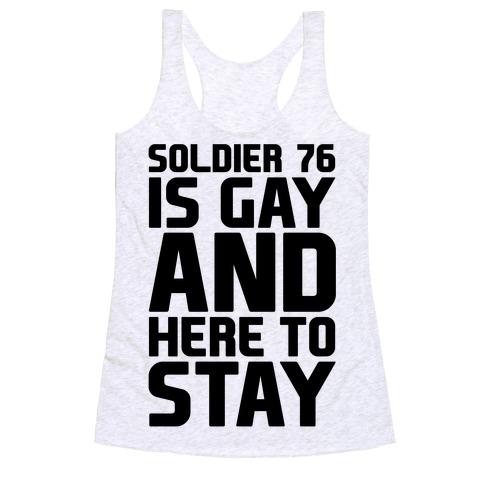 Soldier 76 Is Gay Parody Racerback Tank Top