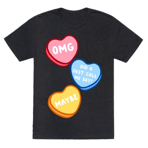 Omg Did U Just Call Me Bby? T-Shirt