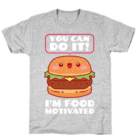 I'm Food Motivated T-Shirt