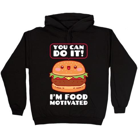 I'm Food Motivated Hooded Sweatshirt