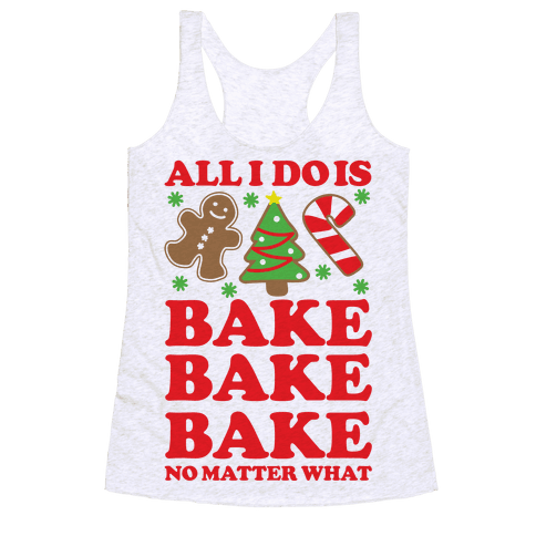All I Do is Bake Racerback Tank Top