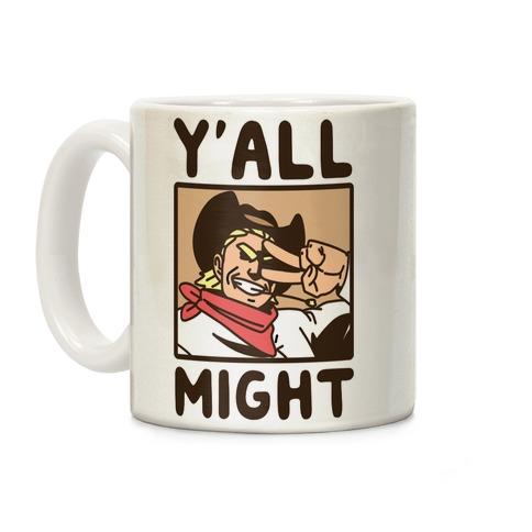 Y'All Might Coffee Mug