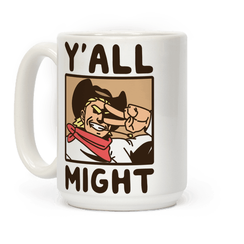 Y'All Might Coffee Mug