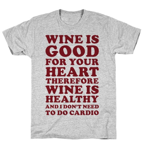 Wine is Good For Your Heart T-Shirt