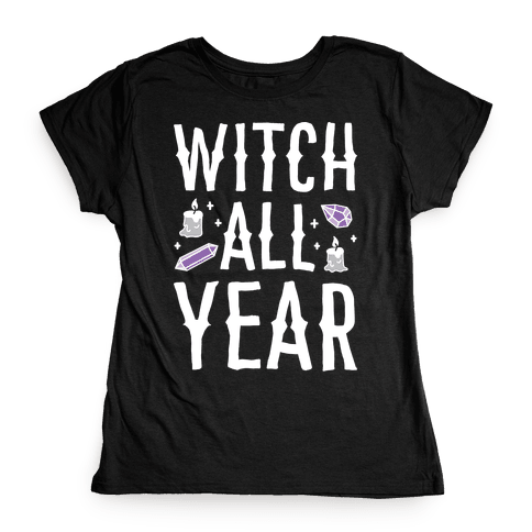 Witch All Year Womens T-Shirt