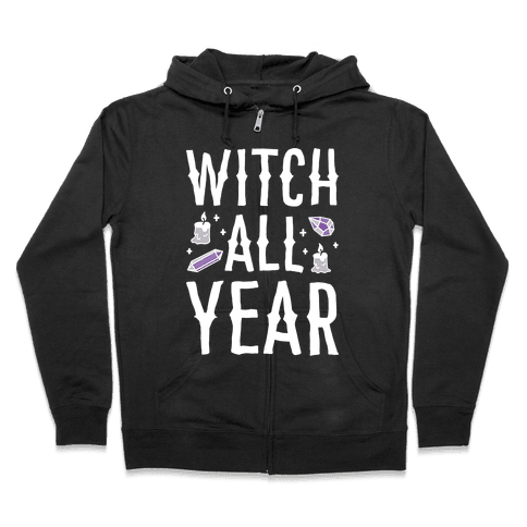 Witch All Year Zip Hoodie