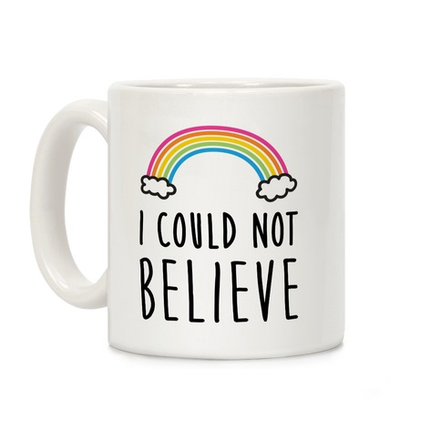 I Could Not Believe Queer Eye Rainbow Coffee Mug