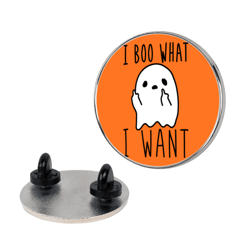 I Boo What I Want pin