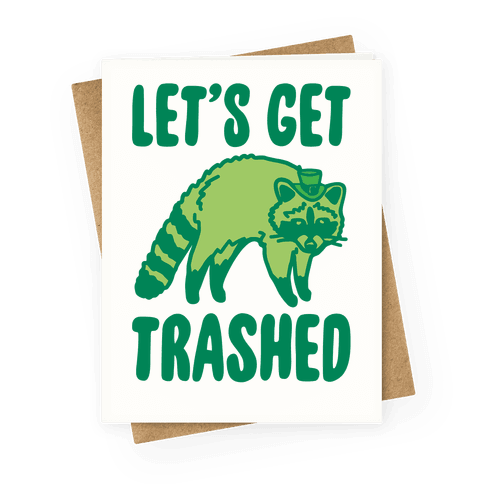 Let's Get Trashed Raccoon St. Patrick's Day Parody Greeting Card