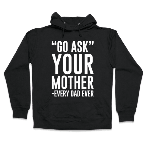Go Ask Your Mother White Print Hooded Sweatshirt