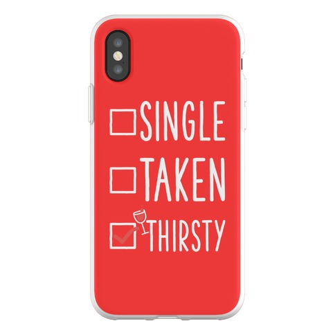 Single Taken Thirsty Phone Flexi-Case
